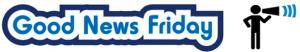 Good News Friday